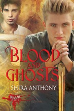 Blood and Ghosts - Shira Anthony