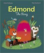 Edmond, The Thing - Astrid Desbordes, Marc Boutavant
