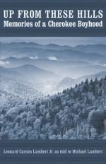 Up from These Hills: Memories of a Cherokee Boyhood - Leonard Carson Lambert, Michael Lambert, Leonard Carson Lambert