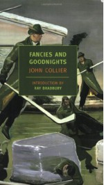 Fancies and Goodnights - Ray Bradbury, John Collier
