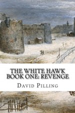 The White Hawk: Revenge - David Pilling
