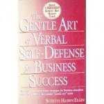 The Gentle Art of Verbal Self Defense for Business Success - Suzette Haden Elgin