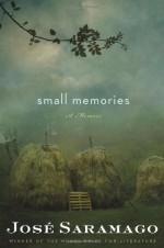 Small Memories - José Saramago, Margaret Jull Costa