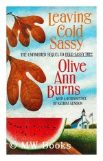 Leaving Cold Sassy: The Unfinished Sequel to Cold Sassy Tree - Olive Ann Burns, Katrina Kenison