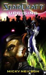 Starcraft: Uprising - Micky Neilson