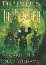 The Mystery - Garth Nix, Sean Williams