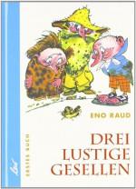 Drei lustige Gesellen. Erstes Buch - Eno Raud, Helga Viira, Edgar Valter