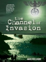 Channel of Invasion (The Tremayne Triology) - Mike Williams