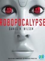 Robopocalypse - Daniel H. Wilson, Mike Chamberlain
