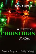 A Little Christmas Magic - K.C. Faelan