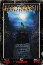 Night Terrors III - Taylor Grant, Aric Sundquist, Marc Ciccarone, G. Winston Hyatt, Theresa Dillon, Eric J. Guignard, Matt Moore, Jack Ketchum, Steve Rasnic Tem, Dennis Etchison