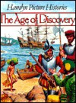 The Age Of Discovery - Peter Furtado, Pierre Miquel
