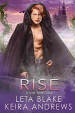 Rise: A Gay Fairy Tale - Keira Andrews, Leta Blake