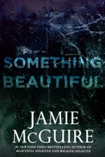 Something Beautiful - Jamie McGuire