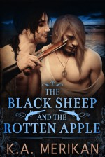 The Black Sheep and The Rotten Apple - K.A. Merikan