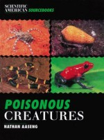 Poisonous Creatures - Nathan Aaseng