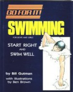 Swimming: For Boys And Girls: Start Right And Swim Well - Bill Gutman