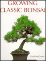 Growing Classic Bonsai - Gordon Owen
