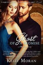 Ghost of a Promise (Entangled Covet) (Phantoms Trilogy) - Kelly Moran
