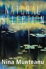 Natural Selection - Nina Munteanu
