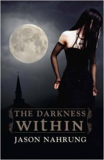 The Darkness Within - Jason Nahrung
