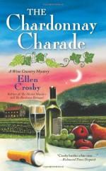 The Chardonnay Charade - Ellen Crosby