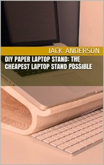 DIY Paper Laptop Stand: The Cheapest Laptop Stand Possible - Jack Anderson
