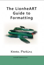 The LionheART Guide to Formatting - Karen Perkins