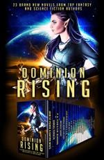 Dominion Rising: 22 Brand New Novels from Top Fantasy and Science Fiction Authors - Gwynn White, Erin St Pierre, P.K. Tyler, S.M. Blooding, Samuel Peralta, K.J. Colt, Anthea Sharp, Daniel Arthur Smith, Lisa Blackwood, S.M. Schmitz, Melanie Karsak, Dean F. Wilson, Margo Bond Collins, D.K. Holmberg, Felix R. Savage, Tom Shutt, Derek S. Murphy, Timothy C. W