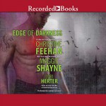 Edge of Darkness - Christine Feehan, Maggine Shayne, Lori Herter, Richard Ferrone, Carine Montbertrand, Tad Branson, Recorded Books