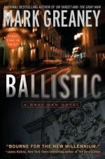 Ballistic - Mark Greaney