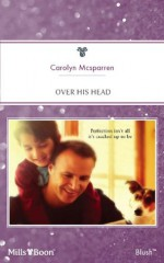 Mills & Boon : Over His Head (Single Father) - Carolyn McSparren