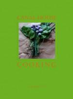 Canal House Cooking Volume No. 3: Winter & Spring - Hamilton & Hirsheimer, Melissa Hamilton, Christopher Hirsheimer