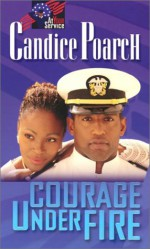 Courage Under Fire - Candice Poarch