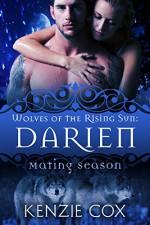 Darien: Wolves of the Rising Sun #6 (Mating Season Collection) - Kenzie Cox, Mating Season Collection
