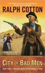 City of Bad Men - Ralph Cotton