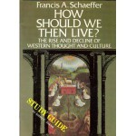 How Should We Then Live [Study Guide] - Francis August Schaeffer