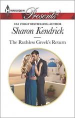 The Ruthless Greek's Return (Harlequin Presents) - Sharon Kendrick