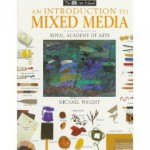 An Introduction To Mixed Media - Michael Wright