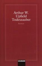 Todeszauber - Arthur W. Upfield