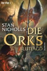 Die Orks - Blutjagd: Die Orks-Trilogie 3 - Roman (German Edition) - Stan Nicholls, Jürgen Langowski