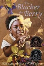 The Blacker the Berry - Joyce Carol Thomas, Floyd Cooper