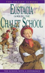 Eustacia Goes to the Chalet School - Elinor M. Brent-Dyer