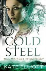 Cold Steel - Kate Elliott