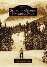Skiing in Olympic National Park (Images of America) - Roger Merrill Oakes, Jack Hughes