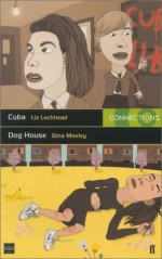Cuba/Dog House (Connections) - Liz Lochhead, Gina Moxley