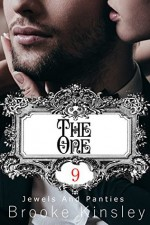 Jewels and Panties (Book, Nine): The One - Brooke Kinsley