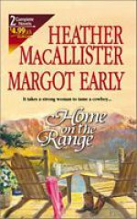 Home on the Range: Christmas Male / The Truth about Cowboys - Heather MacAllister, Margot Early