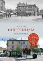 Chippenham Through Time - Mike Stone