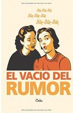 El Vacio del Rumor (Spanish Edition) - Ödu
